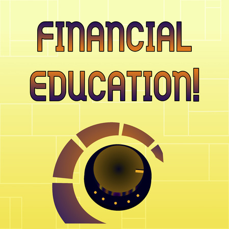 Handwriting text Financial Education. Conceptual photo education and understanding of various financial areas Volume Control Metal Knob with Marker Line and Colorful Loudness Indicator