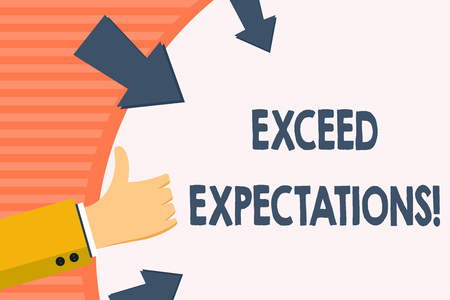 Word writing text Exceed Expectations. Business photo showcasing able to surpass or beyond the acceptable perforanalysisce Hand Gesturing Thumbs Up and Holding on Blank Space Round Shape with Arrows Фото со стока