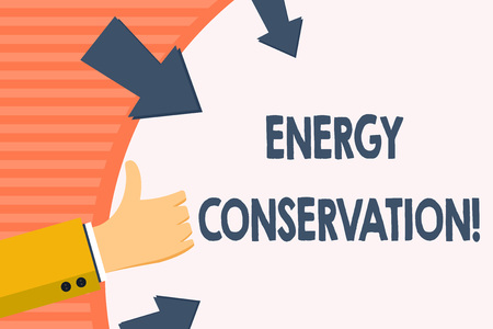 Word writing text Energy Conservation. Business photo showcasing Reduction in the amount of energy consumed in a process Hand Gesturing Thumbs Up and Holding on Blank Space Round Shape with Arrows