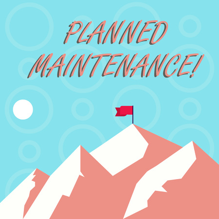 Conceptual hand writing showing Planned Maintenance. Concept meaning reventive maintenance carried out base on a fixed plan Mountains with Shadow Indicating Time of Day and Flag Banner Standard-Bild - 122767081