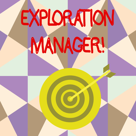 Writing note showing Exploration Manager. Business concept for lead and operate the mining company s is exploration Dart Board in Concentric Style with Arrow Hitting the Center Bulls Eye