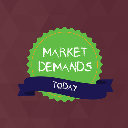 Writing note showing Market Demand. Business concept for Gather facts about situations that affect marketplace Color Seal Sticker with Jagged Edge and Shaded Ribbon Strip