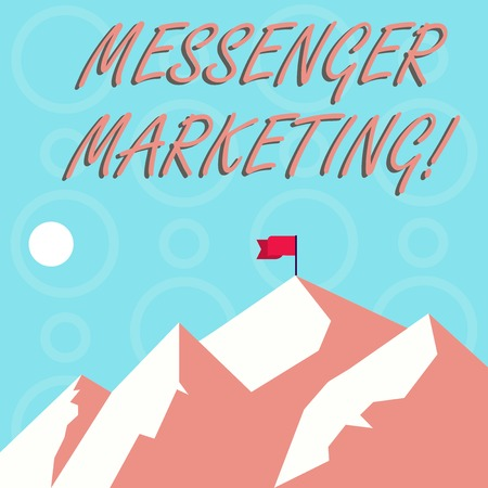 Conceptual hand writing showing Messenger Marketing. Concept meaning act of marketing to your customers using a messaging app Mountains with Shadow Indicating Time of Day and Flag Banner Standard-Bild - 122763935
