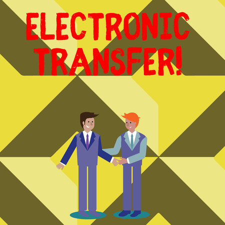 Conceptual hand writing showing Electronic Transfer. Concept meaning transaction that takes place over a computerized network Businessmen Smiling and Greeting each other by Handshaking