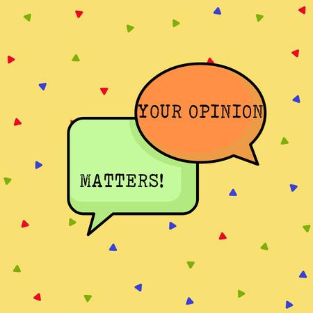 Texto de escritura a mano Su opinión importa. Muestra fotográfica conceptual que no está de acuerdo con algo que se acaba de decir
