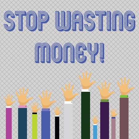 Text sign showing Stop Wasting Money. Business photo showcasing advicing demonstrating or group to start saving and use it wisely Hands of Several Businessmen Raising Up Above the Head, Palm Facing Front Reklamní fotografie