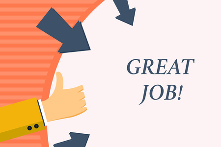 Word writing text Great Job. Business photo showcasing used praising someone for something they have done very well Hand Gesturing Thumbs Up and Holding on Blank Space Round Shape with Arrows