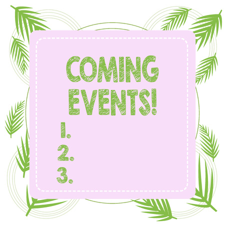 Text sign showing Coming Events. Business photo text happening or appearing soon Upcoming Forthcoming event