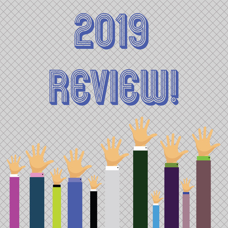 Text sign showing 2019 Review. Business photo showcasing remembering past year events main actions or good shows Hands of Several Businessmen Raising Up Above the Head, Palm Facing Front
