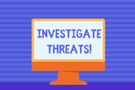 Conceptual hand writing showing Investigate Threats. Concept meaning carry out a systematic inquiry on potential danger Blank Desktop Computer Colorful Screen Freestanding on Table