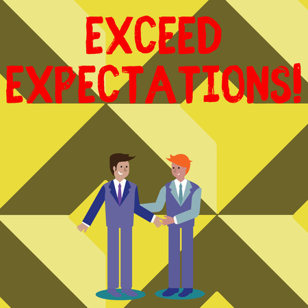 Conceptual hand writing showing Exceed Expectations. Concept meaning able to surpass or beyond the acceptable perforanalysisce Businessmen Smiling and Greeting each other by Handshaking