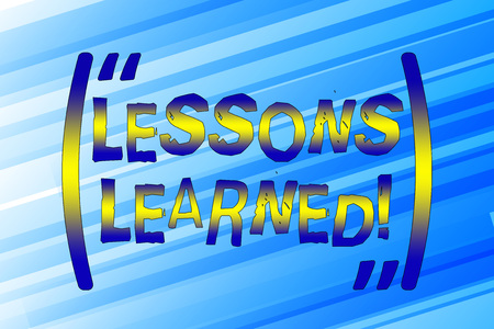 Writing note showing Lessons Learned. Business concept for experiences distilled project that should actively taken