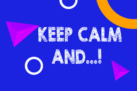 Text sign showing Keep Calm And. Business photo text motivational poster produced by British government