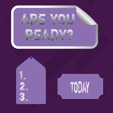 Word writing text Are You Ready Question. Business photo showcasing used telling someone start something when feel prepared Blank Color Label, Self Adhesive Sticker with Border, Bended Corner and Tag