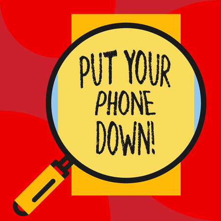 Writing note showing Put Your Phone Down. Business concept for end telephone connection saying goodbye caller