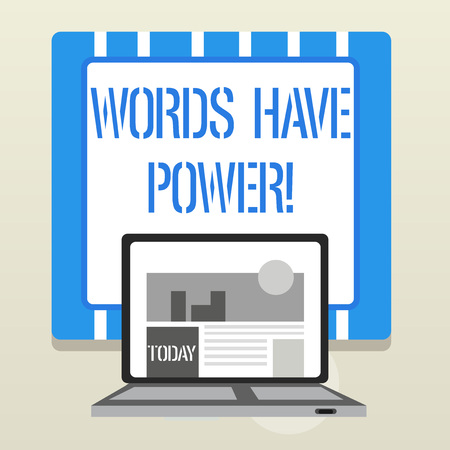 Word writing text Words Have Power. Business photo showcasing as they has ability to help heal hurt or harm someone