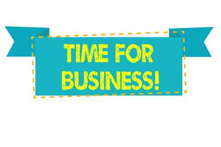 Text sign showing Time For Business. Business photo text fulfil transactions within period promised to client