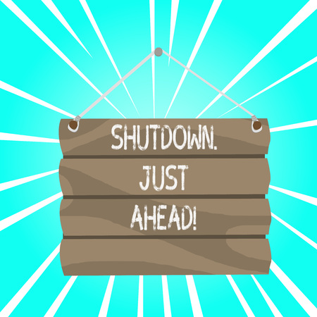 Writing note showing Shutdown Just Ahead. Business concept for closing factory business either short time or forever