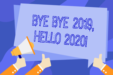 Writing note showing Bye Bye 2019 Hello 2020. Business concept for saying goodbye to last year and welcoming another good one Hand Holding Megaphone and Gesturing Thumbs Up Text Balloon