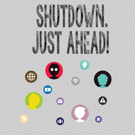 Text sign showing Shutdown Just Ahead. Business photo text closing factory business either short time or forever Networking Technical Icons with Chat Heads Scattered on Screen for Link Up