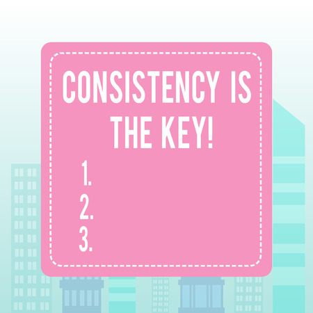 Writing note showing Consistency Is The Key. Business concept for by Breaking Bad Habits and Forming Good Ones
