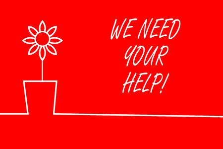 Textzeichen, das zeigt, dass wir Ihre Hilfe brauchen. Geschäftsfoto, auf dem jemand gebeten wird, mit Ihnen gegen Schwierigkeiten zu stehen