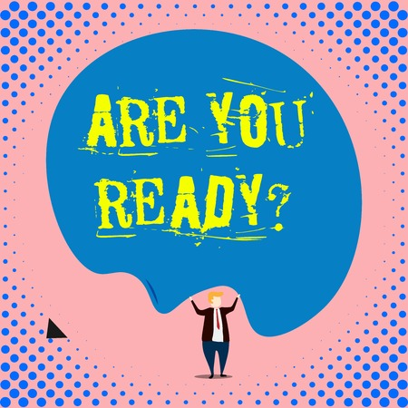 Conceptual hand writing showing Are You Ready Question. Concept meaning used telling someone start something when feel prepared