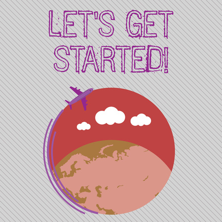 Text sign showing Lets Get Started. Business photo showcasing encouraging someone to begin doing something Airplane with Moving Icon Flying Around Colorful Globe and Blank Text Space