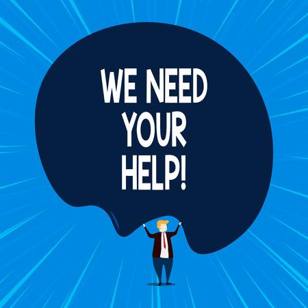 Schreiben Sie eine Notiz, die zeigt, dass wir Ihre Hilfe brauchen. Geschäftskonzept, um jemanden zu bitten, mit Ihnen gegen Schwierigkeiten zu stehen