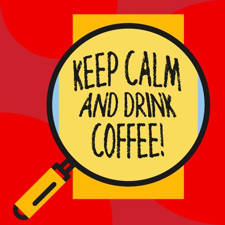 Writing note showing Keep Calm And Drink Coffee. Business concept for encourage demonstrating to enjoy caffeine drink and relax Imagens