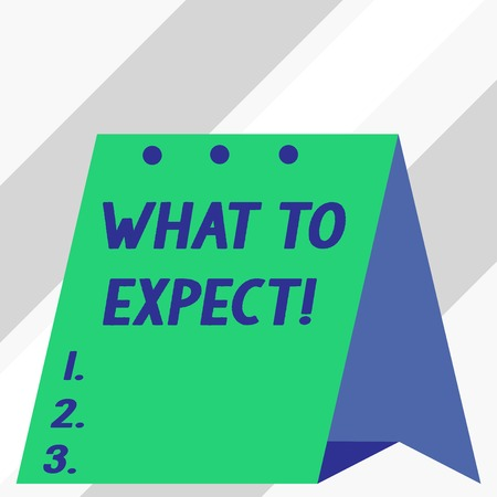Writing note showing What To Expect. Business concept for asking about regard something as likely to happen occur