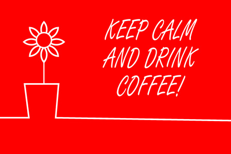 Text sign showing Keep Calm And Drink Coffee. Business photo showcasing encourage demonstrating to enjoy caffeine drink and relax Stock Photo
