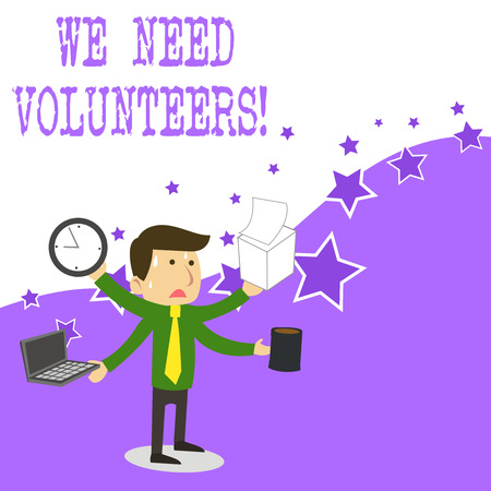 Text sign showing We Need Volunteers. Business photo text someone who does work without being paid for it