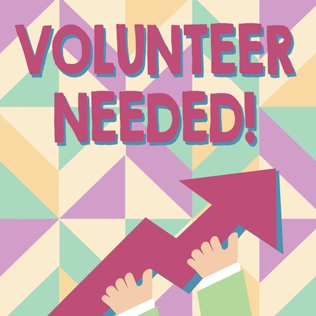 Handwriting text Volunteer Needed. Conceptual photo asking demonstrating to work for organization without being paid photo of Hand Holding Colorful Huge 3D Arrow Pointing and Going Up