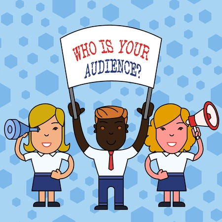 Word writing text Who Is Your Audience Question. Business photo showcasing who is watching or listening to it