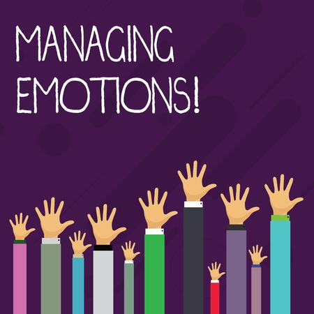 Word writing text Managing Emotions. Business photo showcasing ability be open to feelings and modulate them in oneself Hands of Several Businessmen Raising Up Above the Head, Palm Facing Front