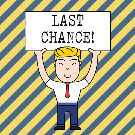 Text sign showing Last Chance. Business photo showcasing final opportunity to achieve or acquire something you want