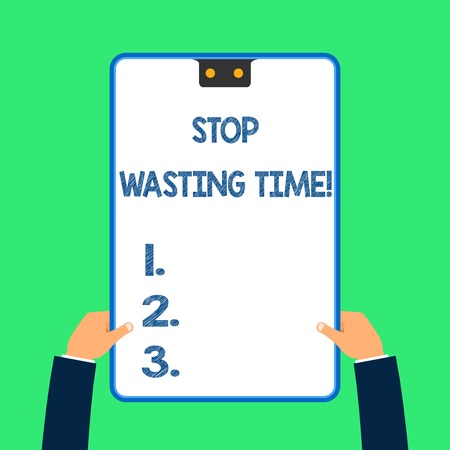 Text sign showing Stop Wasting Time. Business photo text advising demonstrating or group start planning and use it wisely