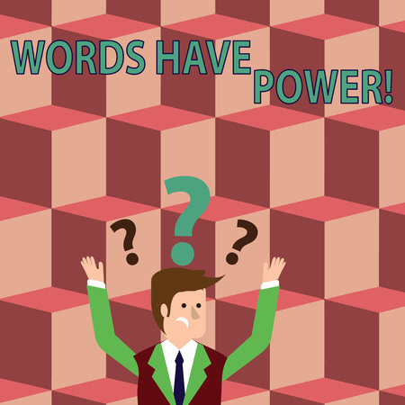Writing note showing Words Have Power. Business concept for as they has ability to help heal hurt or harm someone Businessman Raising Both Arms with Question Marks Above Head
