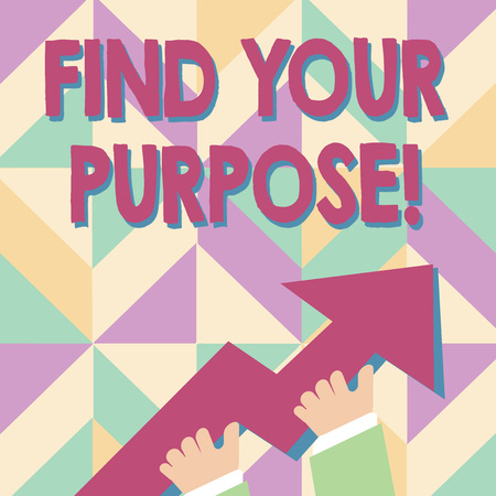Handwriting text Find Your Purpose. Conceptual photo reason for something is done or for which still exists photo of Hand Holding Colorful Huge 3D Arrow Pointing and Going Up
