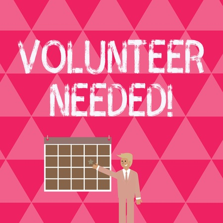 Text sign showing Volunteer Needed. Business photo showcasing asking demonstrating to work for organization without being paid Businessman Smiling and Pointing to Colorful Calendar with Star Hang on Wall