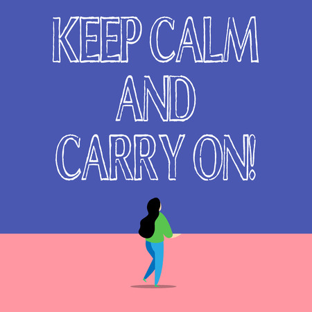 Text sign showing Keep Calm And Carry On. Business photo text slogan calling for persistence face of challenge
