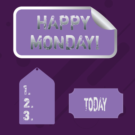 Word writing text Happy Monday. Business photo showcasing telling that demonstrating order to wish him great new week Blank Color Label, Self Adhesive Sticker with Border, Bended Corner and Tag