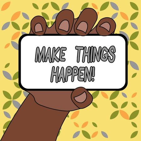 Conceptual hand writing showing Make Things Happen. Concept meaning you will have to make hard efforts in order to achieve it Stock Photo