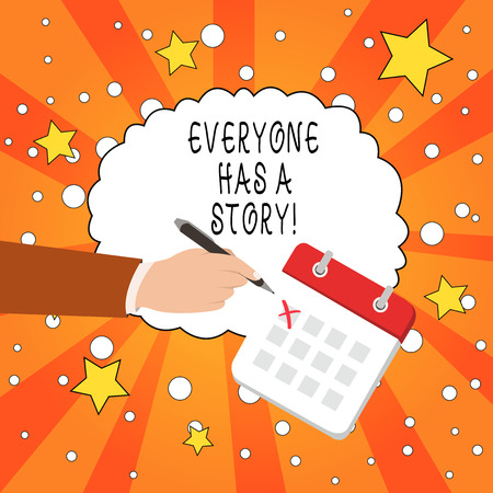 Writing note showing Everyone Has A Story. Business concept for account of past events in someones life or career