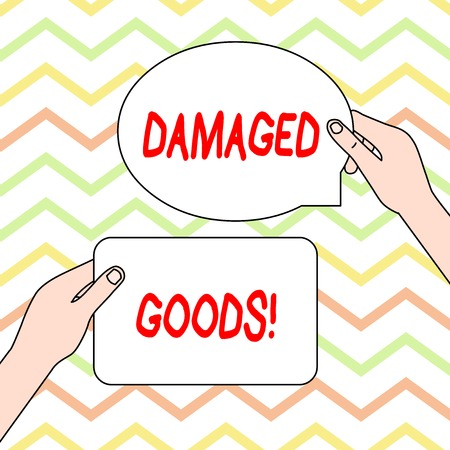 Conceptual hand writing showing Damaged Goods. Concept meaning Products or commodities that are broken, cracked or scratched