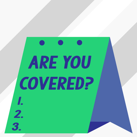 Writing note showing Are You Covered Question. Business concept for asking showing if they had insurance in work or life