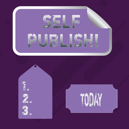 Word writing text Self Publish. Business photo showcasing writer publish piece of ones work independently at own expense Blank Color Label, Self Adhesive Sticker with Border, Bended Corner and Tag