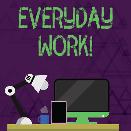 Writing note showing Everyday Work. Business concept for Refers to things or activities exist or happen every day Arrangement for Nightshift Worker Computer, Tablet and Lamp 版權商用圖片