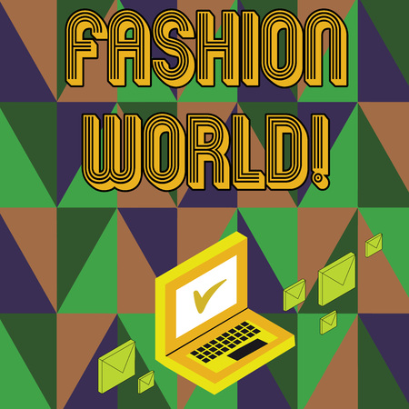 Writing note showing Fashion World. Business concept for world that involves styles of clothing and appearance Mail Envelopes around Laptop with Check Mark icon on Monitor